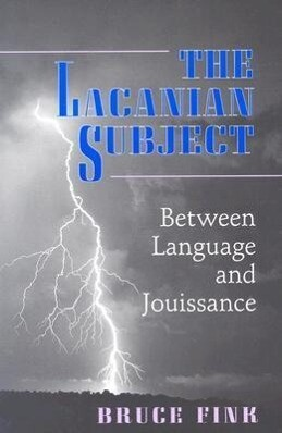 The Lacanian Subject: Between Language and Jouissance als Taschenbuch