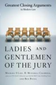 Ladies and Gentlemen of the Jury: Greatest Closing Arguments in Modern Law als Taschenbuch