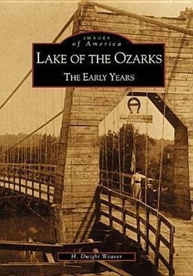 Lake of the Ozarks:: The Early Years als Taschenbuch