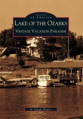 Lake of the Ozarks:: Vintage Vacation Paradise als Taschenbuch