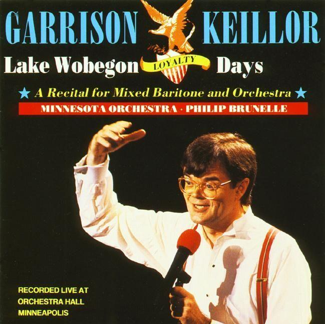 Lake Wobegon Loyalty: A Recital for Mixed Baritone and Orchestra als Hörbuch