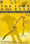 The Lamb and the Wolf: Readers Theatre for Worship als Taschenbuch