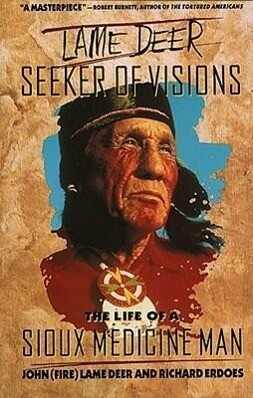 Lame Deer, Seeker of Visions: The Life of a Sioux Medicine Man als Taschenbuch