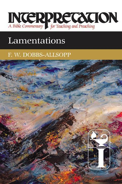 Lamentations: Interpretation: A Bible Commentary for Teaching and Preaching als Buch