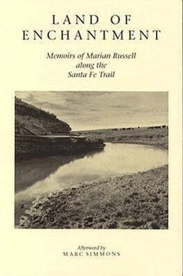 Land of Enchantment: Memoirs of Marian Russell Along the Santa Fe Trail als Taschenbuch