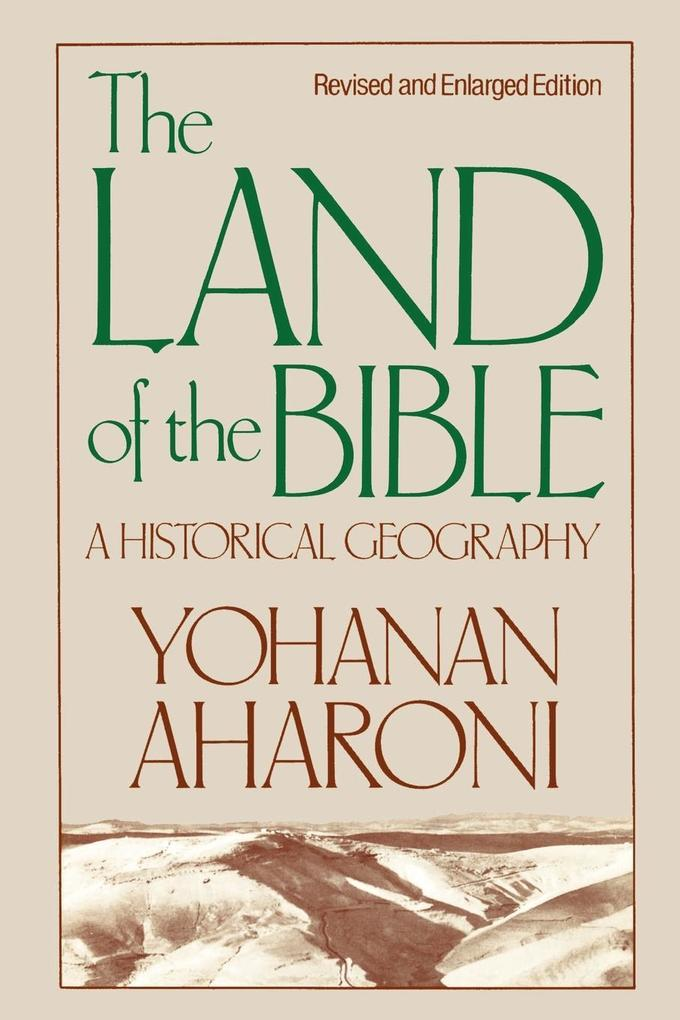 The Land of the Bible, Revised and Enlarged Edition: A Historical Geography als Taschenbuch