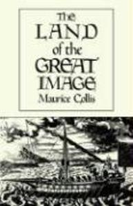 The Land of the Great Image: Historical Narrative als Taschenbuch