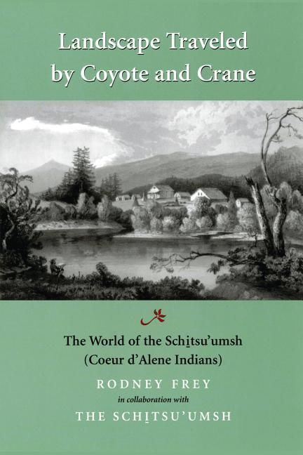 Landscape Traveled by Coyote and Crane: The World of the Schitsu'umsh als Taschenbuch