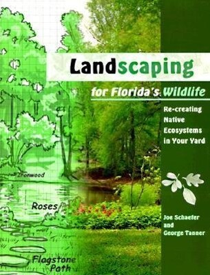 Landscaping for Florida's Wildlife: Re-Creating Native Ecosystems in Your Yard als Taschenbuch