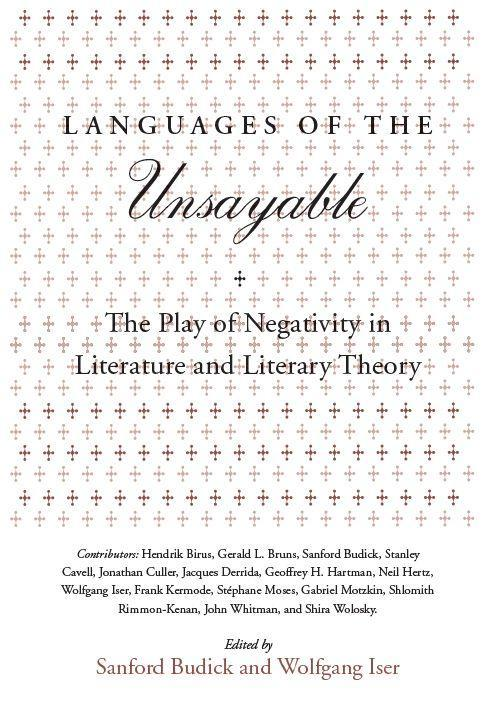 Languages of the Unsayable: The Play of Negativity in Literature and Literary Theory als Taschenbuch