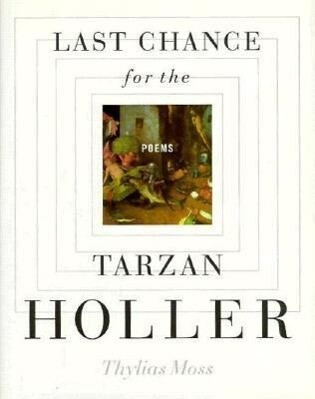 Last Chance for the Tarzan Holler: Poems als Buch