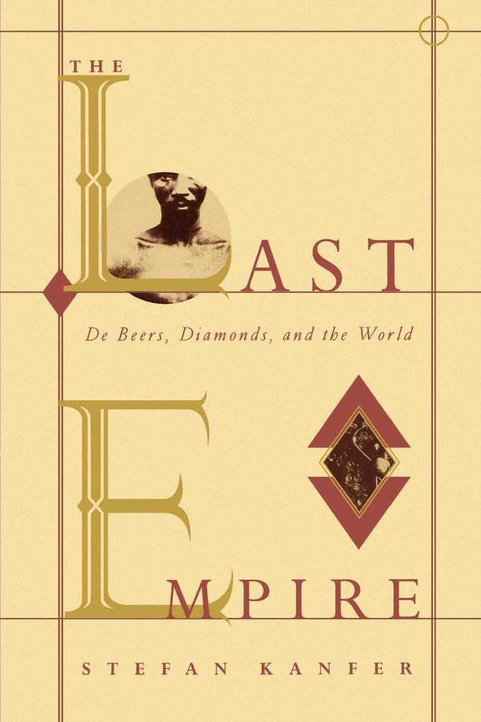 The Last Empire: De Beers, Diamonds, and the World als Taschenbuch