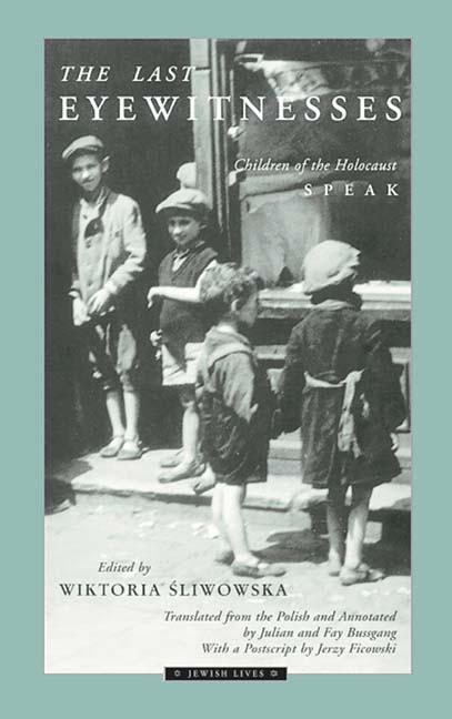 The Last Eyewitnesses: Children of the Holocaust Speak als Taschenbuch