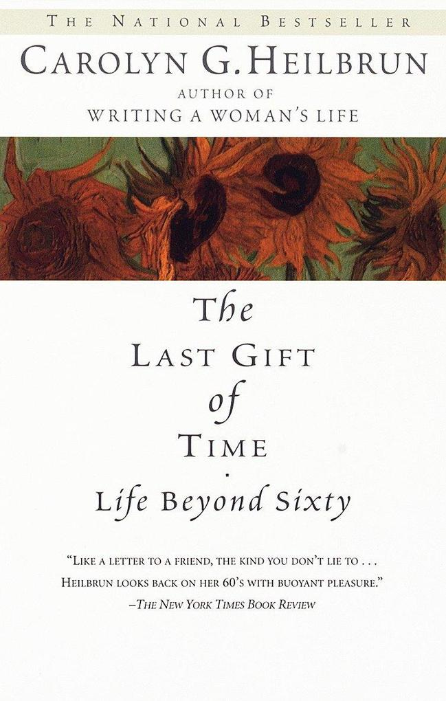 The Last Gift of Time: Life Beyond Sixty als Taschenbuch