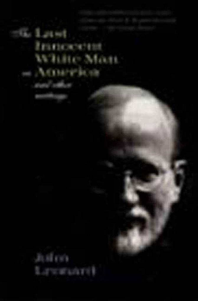 The Last Innocent White Man in America: And Other Writings als Taschenbuch