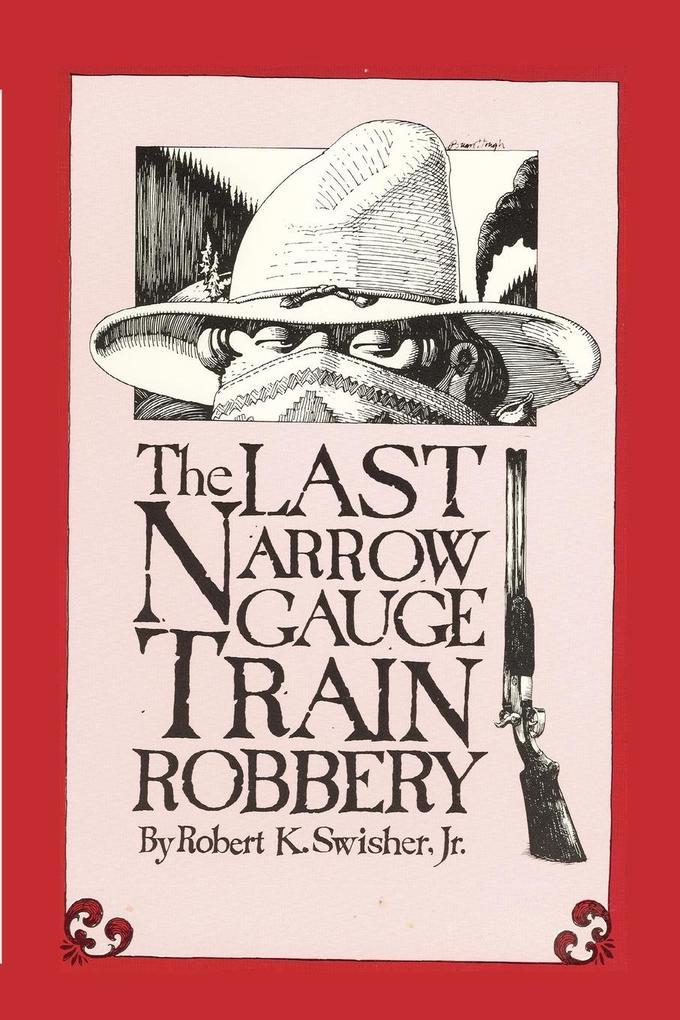 Last Narrow Guage Train Robbery als Taschenbuch