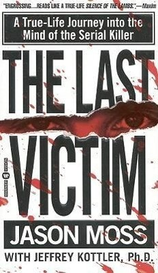 The Last Victim: A True-Life Journey Into the Mind of the Serial Killer als Taschenbuch