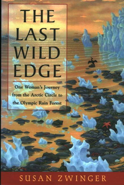 The Last Wild Edge: One Woman's Journey from the Arctic Circle to the Olympic Rain Forest als Taschenbuch