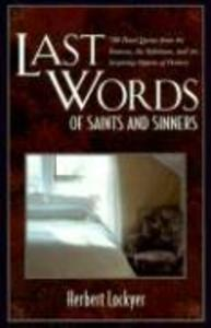Last Words of Saints and Sinners: 700 Final Quotes from the Famous, the Infamous, and the Inspiring Figures of History als Taschenbuch