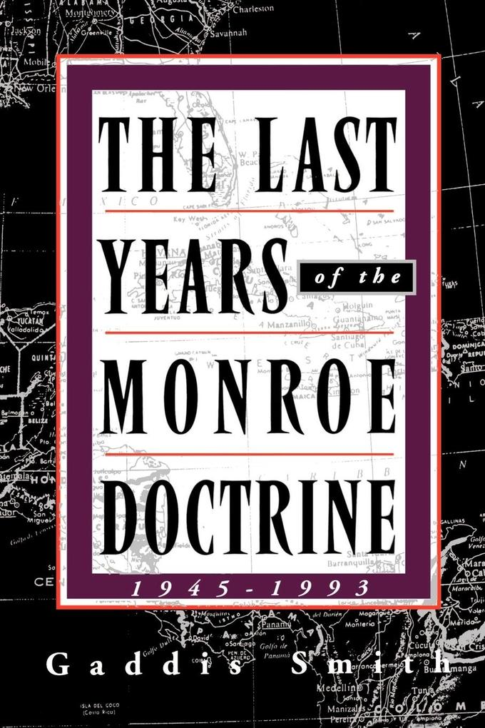 The Last Years of the Monroe Doctrine als Taschenbuch