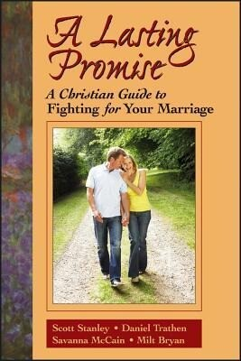 A Lasting Promise: A Christian Guide to Fighting for Your Marriage als Taschenbuch