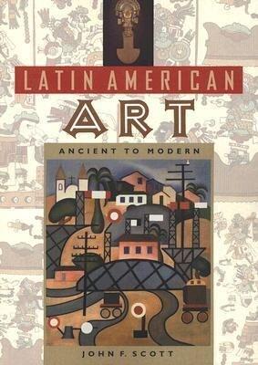 Latin American Art: Ancient to Modern als Taschenbuch