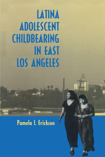 Latina Adolescent Childbearing in East Los Angeles als Taschenbuch