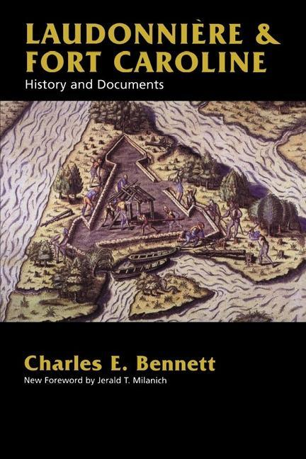 Laudonniere & Fort Caroline: History and Documents als Taschenbuch
