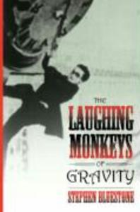 The Laughing Monkeys of Gravity als Taschenbuch