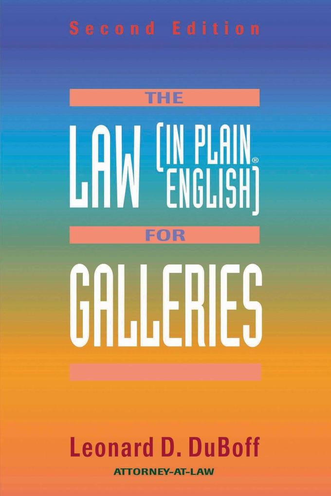 The Law (in Plain English) for Galleries the Law (in Plain English) for Galleries the Law (in Plain English) for Galleries als Taschenbuch