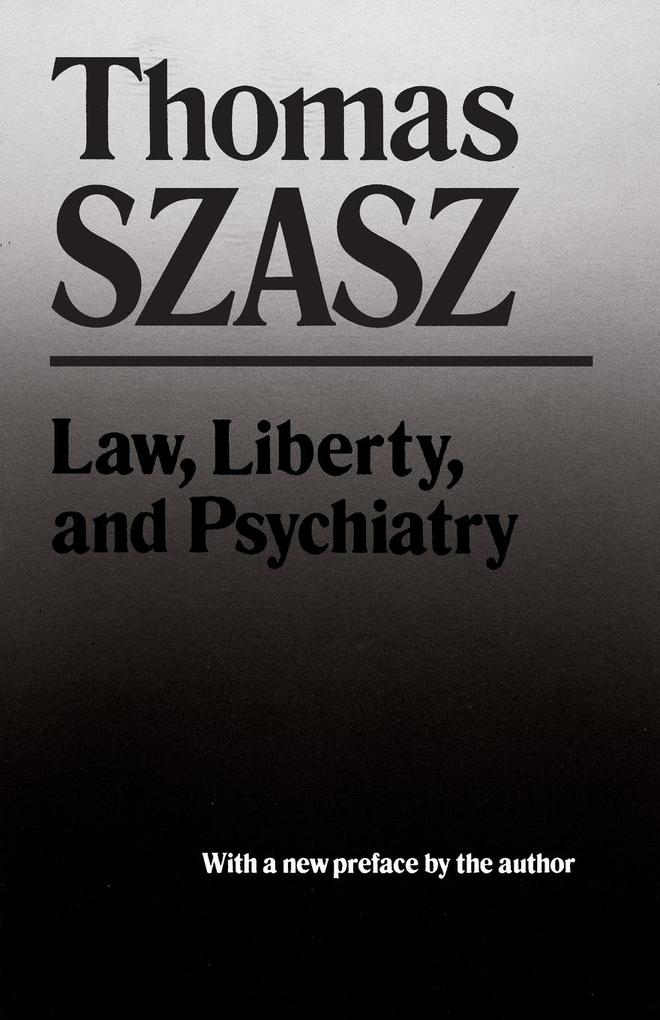 Law, Liberty, and Psychiatry als Taschenbuch