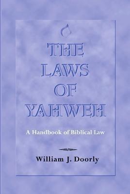The Laws of Yahweh: A Handbook of Biblical Law als Taschenbuch