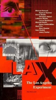 Lax: The Los Angeles Experiment: Architecture/Design als Taschenbuch
