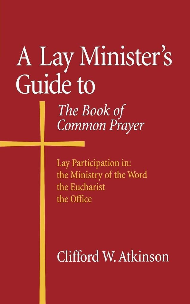 A Lay Minister's Guide to the Book of Common Prayer als Taschenbuch