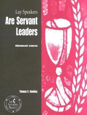 Lay Speakers Are Servant Leaders: Advanced Course als Taschenbuch