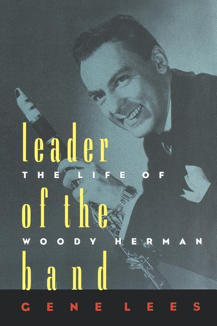 Leader of the Band: The Life of Woody Herman als Taschenbuch