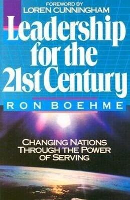 Leadership for the 21st Century: Changing Nations Through the Power of Serving als Taschenbuch