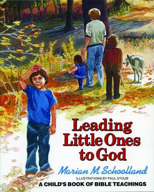 Leading Little Ones to God: A Child's Book of Bible Teachings als Taschenbuch