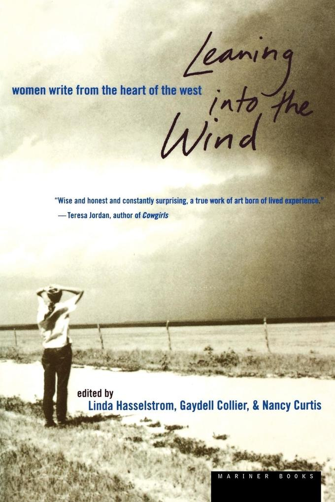 Leaning Into the Wind: Women Write from the Heart of the West als Taschenbuch