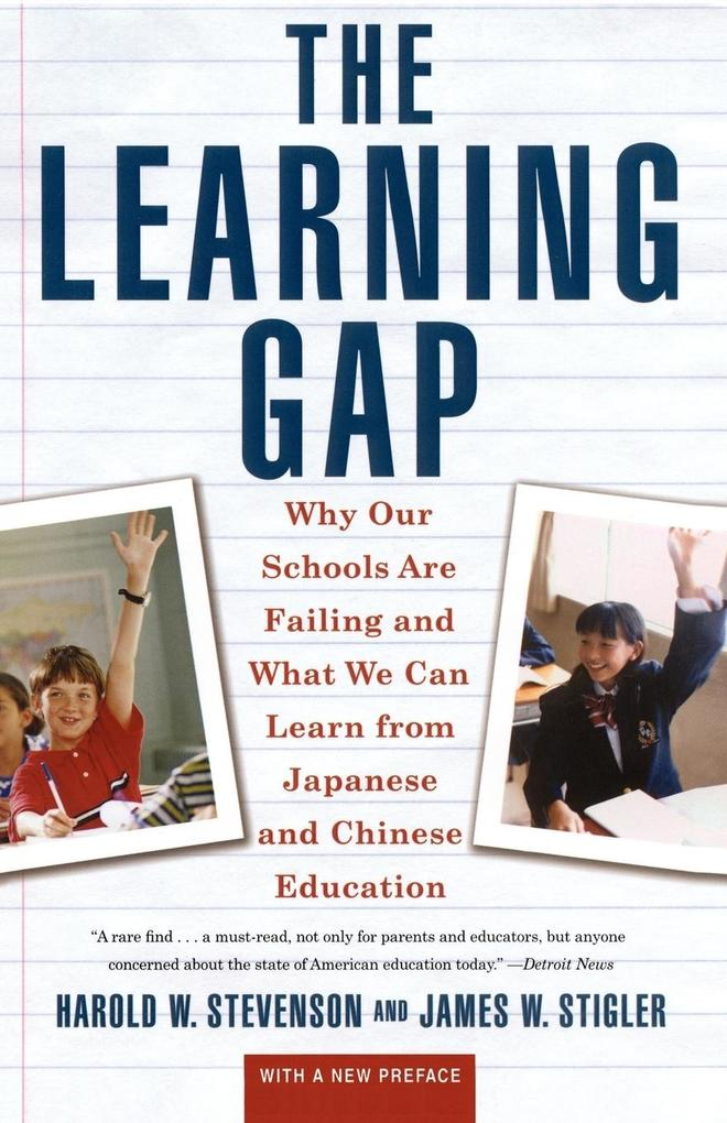 Learning Gap: Why Our Schools Are Failing and What We Can Learn from Japanese and Chinese Educ als Taschenbuch