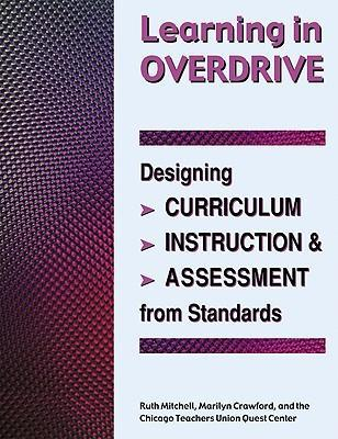 Learning in Overdrive: Designing Curriculum, Instruction, and Assessment from Standards als Taschenbuch