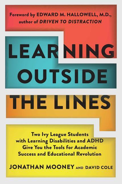 Learning Outside the Lines: Two Ivy League Students with Learning Disabilities and ADHD Give You the Tools for Academic Success and Educational Re als Taschenbuch