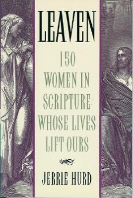 Leaven: 150 Women in Scripture Whose Lives Lift Ours als Buch