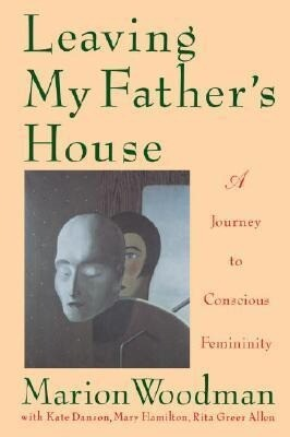 Leaving My Father's House: The Journey to Conscious Femininity als Taschenbuch