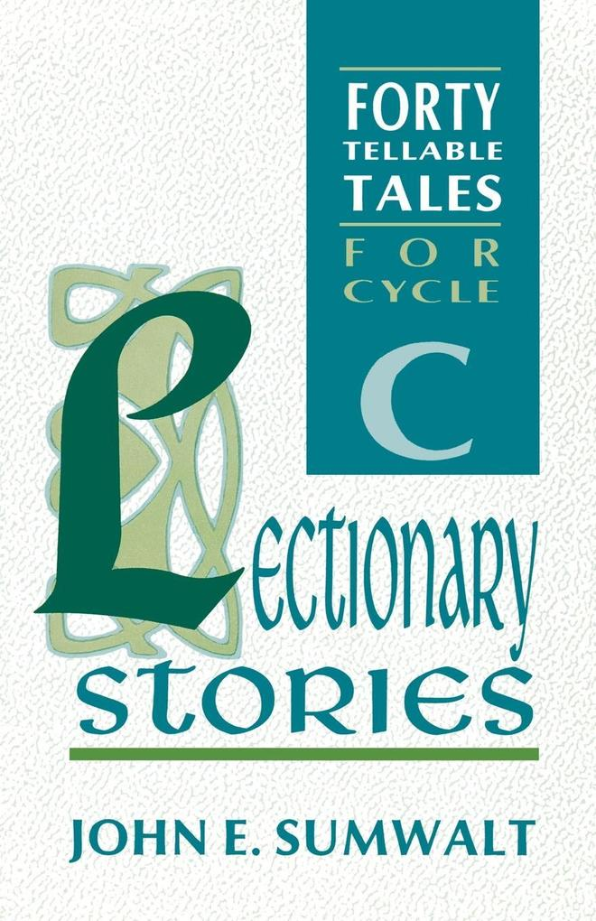 Lectionary Stories: Forty Tellable Tales for Cycle C als Taschenbuch