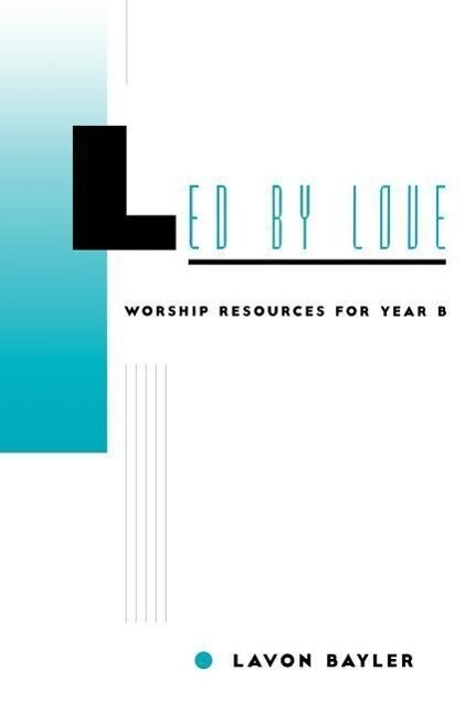 Led by Love - Worship Resources for Year B als Taschenbuch