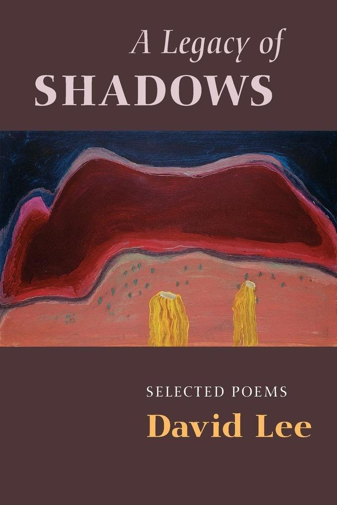 A Legacy of Shadows: Selected Poems als Taschenbuch