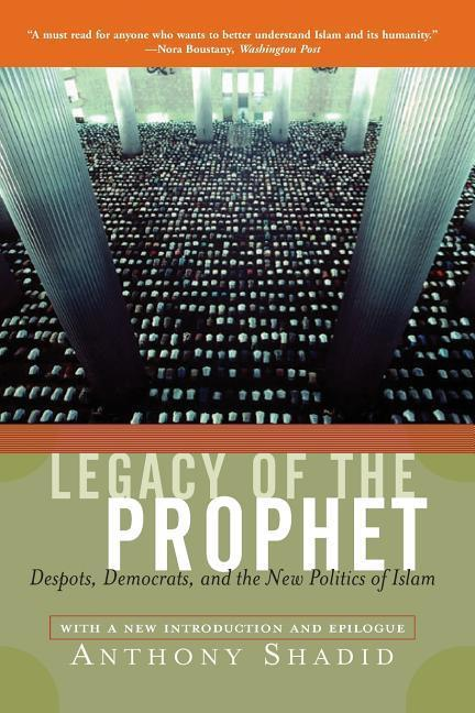Legacy of the Prophet: Despots, Democrats, and the New Politics of Islam als Taschenbuch