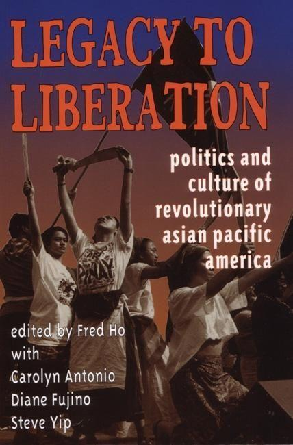 Legacy to Liberation: Politics and Culture of Revolutionary Asian Pacific America als Taschenbuch