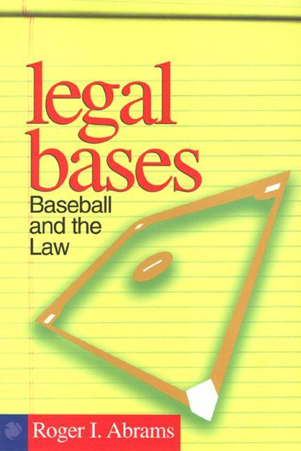 Legal Bases: Baseball and the Law als Taschenbuch